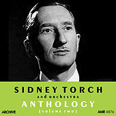 Thumbnail for the Sidney Torch And His Orchestra - Anthology, Vol. 2 link, provided by host site