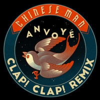 Thumbnail for the Chinese Man - Anvoyé (Clap! Clap! Remix) link, provided by host site