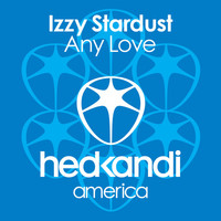 Thumbnail for the Izzy Stardust - Any Love link, provided by host site
