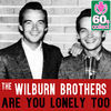 Thumbnail for the The Wilburn Brothers - Are You Lonely Too (Remastered) link, provided by host site