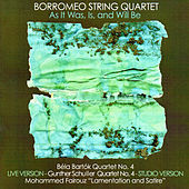 Thumbnail for the Borromeo String Quartet - As It Was, Is, and WIll Be: Works by Bartók, Schuller and Fairouz link, provided by host site