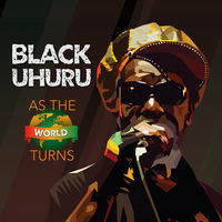 Thumbnail for the Black Uhuru - As the World Turns link, provided by host site