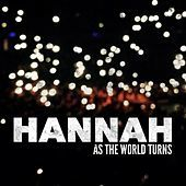 Thumbnail for the Hannah - As the World Turns link, provided by host site