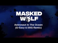 Thumbnail for the Masked Wolf - Astronaut In The Ocean (G-Eazy & DDG Remix) link, provided by host site