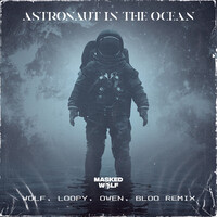 Thumbnail for the Masked Wolf - Astronaut In The Ocean (Loopy, Owen & Bloo Remix) link, provided by host site