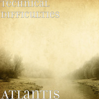 Thumbnail for the Technical Difficulties - Atlantis link, provided by host site
