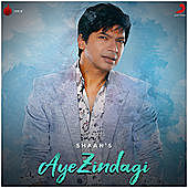 Thumbnail for the Shaan - Aye Zindagi link, provided by host site