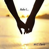 Thumbnail for the W.C. Davis - Baby I link, provided by host site