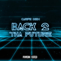 Thumbnail for the Carpe Diem - Back 2 Tha Future link, provided by host site