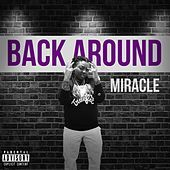 Thumbnail for the Miracle - Back Around link, provided by host site