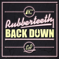 Thumbnail for the Rubberteeth - Back Down link, provided by host site