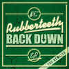 Thumbnail for the Rubberteeth - Back Down Remix link, provided by host site