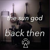 Thumbnail for the Sun God - Back Then link, provided by host site