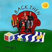 Thumbnail for the imbi the girl - Back Then link, provided by host site