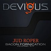 Thumbnail for the Jud Roper - Bacon Fornication link, provided by host site