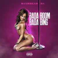 Thumbnail for the Bankhead - Bada Boom Bada Bing link, provided by host site
