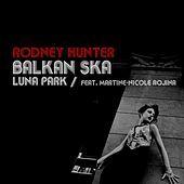 Thumbnail for the Rodney Hunter - Balkan Ska link, provided by host site