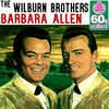 Thumbnail for the The Wilburn Brothers - Barbara Allen (Remastered) link, provided by host site