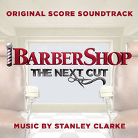 Thumbnail for the Stanley Clarke - Barbershop: The Next Cut (Original Score Soundtrack) link, provided by host site