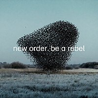Thumbnail for the New Order - Be a Rebel link, provided by host site