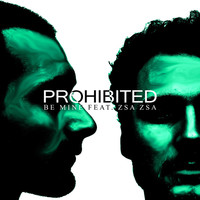 Thumbnail for the Prohibited - Be Mine link, provided by host site