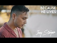 Thumbnail for the Anthem Lights - Because He Lives | Joey Stamper Cover link, provided by host site