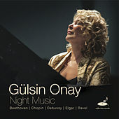 Thumbnail for the Gulsin Onay - Beethoveen, Chopin, Elgar, Debussy, Rave:Night Music link, provided by host site