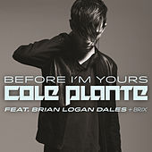 Thumbnail for the Cole Plante - Before I'm Yours link, provided by host site