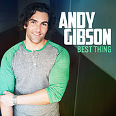 Thumbnail for the Andy Gibson - Best Thing (Single) link, provided by host site