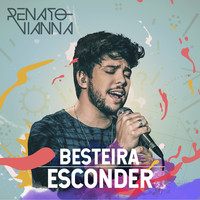 Thumbnail for the Renato Vianna - Besteira Esconder link, provided by host site