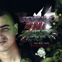 Thumbnail for the Shako El Sh - Bienvenidos a Mi Mundo The Mix Tape link, provided by host site
