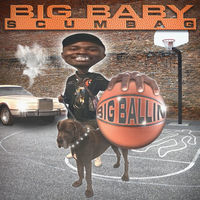 Thumbnail for the BigBabyScumbag - Big Ballin link, provided by host site