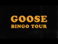 Thumbnail for the Goose - Bingo Tour (Official Trailer) link, provided by host site