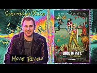 Thumbnail for the Spectrum Pulse - Birds of Prey and the Fantabulous Emancipation of One Harley Quinn - Movie Review link, provided by host site