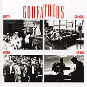 Thumbnail for the The Godfathers - Birth, School, Work, Death (Expanded Edition) link, provided by host site