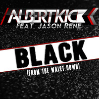 Thumbnail for the Albert Kick - Black (From the Waist Down) link, provided by host site