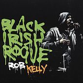 Thumbnail for the Rob Kelly - Black Irish Rogue link, provided by host site