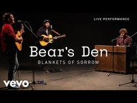Thumbnail for the Bear's Den - Blankets Of Sorrow - Live Performance | Vevo link, provided by host site