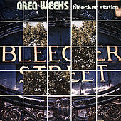 Thumbnail for the Greg Weeks - Bleecker Station link, provided by host site
