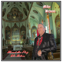 Thumbnail for the Mike Bryant - Blessed Are They Who Believe link, provided by host site