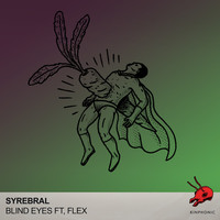 Thumbnail for the Syrebral - Blind Eyes link, provided by host site