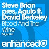Thumbnail for the Agulo - Blood And The Wine (Steve Brian Presents) link, provided by host site