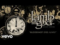 Thumbnail for the Lamb of God - Bloodshot Eyes Live link, provided by host site