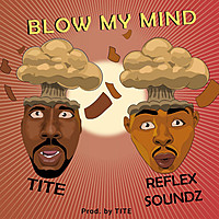 Thumbnail for the Tite - Blow My Mind link, provided by host site