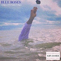 Thumbnail for the Latir - Blue Roses link, provided by host site