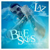 Thumbnail for the st.laz - Blue Skies (The Hood Album) link, provided by host site