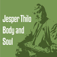 Thumbnail for the Jesper Thilo - Body and Soul link, provided by host site