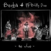 Thumbnail for the Borba - Borba + MPBilly Duo (Ao Vivo) link, provided by host site