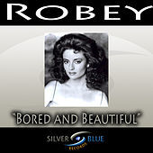Thumbnail for the Robey - Bored and Beautiful link, provided by host site
