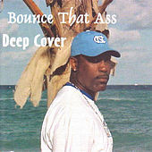 Thumbnail for the Deep Cover - Bounce That Ass link, provided by host site
